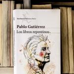 Los libros repentinos, de Pablo Gutiérrez