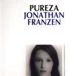 Pureza, de Jonathan Franzen