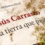 La tierra que pisamos, por Jesús Carrasco